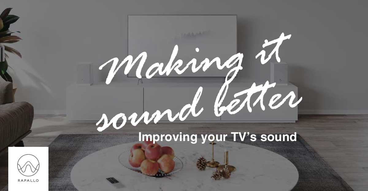 Rapallo | Blog | Improving your TV's Sound