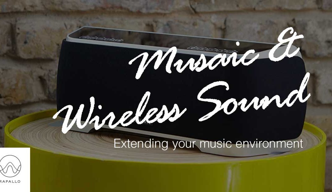 Musaic & Wireless Sound