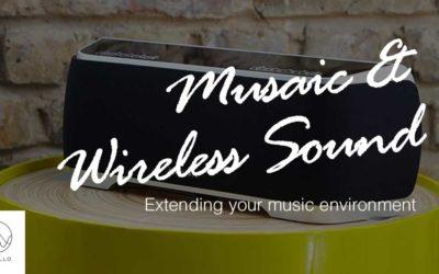 Musaic & Wireless Sound