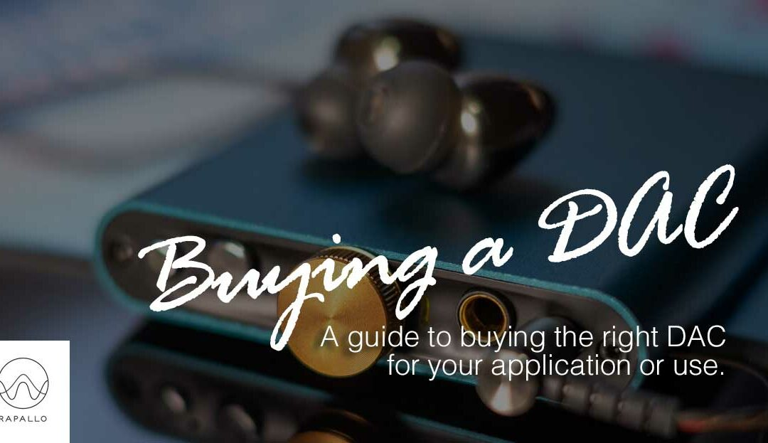A Guide To Buying The Right DAC For You