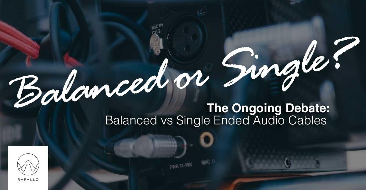 Rapallo | Balanced vs Single Ended Audio Cables